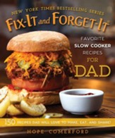 Fix-It and Forget-It Favorite Slow Cooker Recipes for Dad: 150 Recipes Dad Will Love to Make, Eat, and Share! - eBook