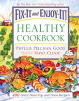 Fix-It and Enjoy-It Healthy Cookbook: 400 Great Stove-Top And Oven Recipes - eBook