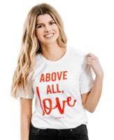 Above All, Love Shirt, White, XX-Large
