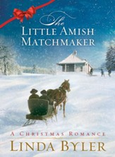 Little Amish Matchmaker: A Christmas Romance - eBook