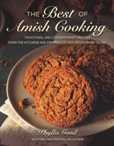 The Best of Amish Cooking: Traditional and Contemporary Recipes from the Kitchens and Pantries of Old Order Amish Cooks - eBook