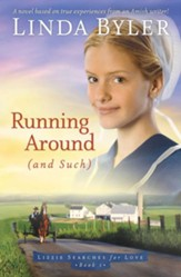 Running Around (and such): A Novel Based On True Experiences From An Amish Writer! - eBook