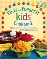 Fix-It and Forget-It kids' Cookbook: 50 Favorite Recipes To Make In A Slow Cooker - eBook