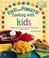 Fix-It and Forget-It Cooking with Kids: 50 Favorite Recipes to Make in a Slow Cooker, Revised & Updated - eBook