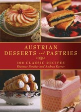 Austrian Desserts and Pastries: 108 Classic Recipes - eBook