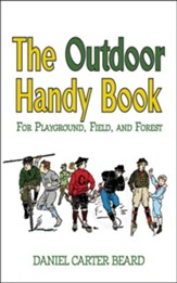 The Outdoor Handy Book: For Playground, Field, and Forest - eBook