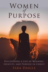 Women of Purpose: A Daily Devotional for Discovering a Meaningful Life in Christ - eBook