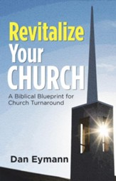 Revitalize Your Church: A Biblical Blueprint for Church Turnaround - eBook