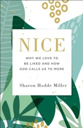 Nice: Why We Love to Be Liked and How God Calls Us to More - eBook