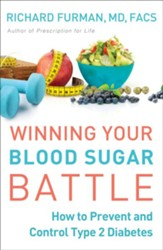 Winning Your Blood Sugar Battle: How to Prevent and Control Type 2 Diabetes - eBook