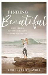 Finding Beautiful: Discovering Authentic Beauty around the World - eBook
