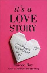 It's a Love Story: From Happily to Ever After - eBook