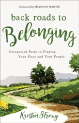 Back Roads to Belonging: Unexpected Paths to Finding Your Place and Your People - eBook