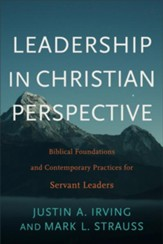 Leadership in Christian Perspective: Biblical Foundations and Contemporary Practices for Servant Leaders - eBook