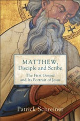 Matthew, Disciple and Scribe: The First Gospel and Its Portrait of Jesus - eBook