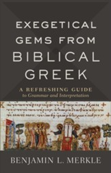 Exegetical Gems from Biblical Greek: A Refreshing Guide to Grammar and Interpretation - eBook