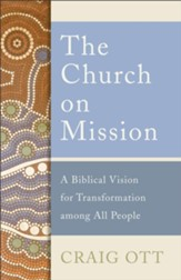 The Church on Mission: A Biblical Vision for Transformation among All People - eBook