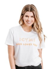 ICYMI God Loves You Shirt, White, X-Large
