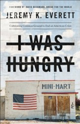 I Was Hungry: Cultivating Common Ground to End an American Crisis - eBook