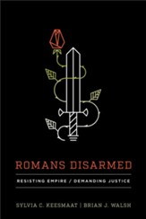 Romans Disarmed: Resisting Empire, Demanding Justice - eBook