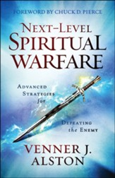 Next-Level Spiritual Warfare: Advanced Strategies for Defeating the Enemy - eBook