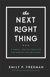 The Next Right Thing: A Simple, Soulful Practice for Making Life Decisions - eBook
