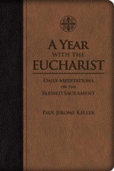 A Year with the Eucharist: Daily Meditations on the Blessed Sacrament - eBook