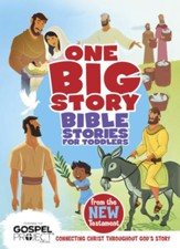 Bible Stories for Toddlers from the New Testament: Connecting Christ Throughout God's Story - eBook