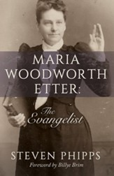 Maria Woodworth-Etter: The Evangelist - eBook