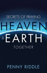 Secrets of Praying Heaven and Earth Together - eBook