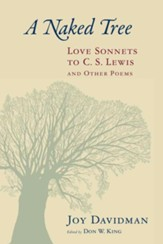 A Naked Tree: Love Sonnets to C. S. Lewis and Other Poems - eBook