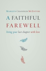 A Faithful Farewell: Living Your Last Chapter with Love - eBook