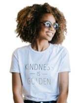 Kindness is Golden Shirt, White, Small