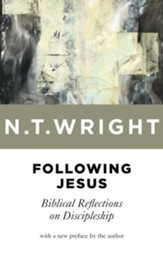 Following Jesus: Biblical Reflections on Discipleship - eBook