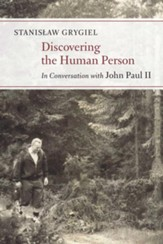 Discovering the Human Person: In Conversation with John Paul II - eBook