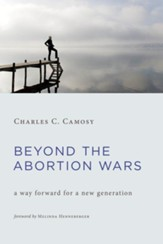 Beyond the Abortion Wars: A Way Forward for a New Generation - eBook