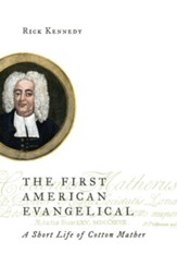 The First American Evangelical: A Short Life of Cotton Mather - eBook