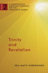 Trinity and Revelation: A Constructive Christian Theology for the Pluralistic World, volume 2 - eBook