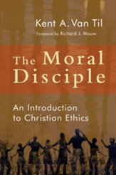 The Moral Disciple: An Introduction to Christian Ethics - eBook