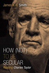 How (Not) to Be Secular: Reading Charles Taylor - eBook