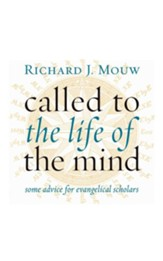 Called to the Life of the Mind: Some Advice for Evangelical Scholars - eBook
