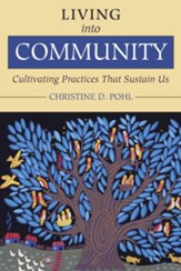 Living into Community: Cultivating Practices That Sustain Us - eBook