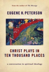 Christ Plays in Ten Thousand Places: A Conversation in Spiritual Theology - eBook