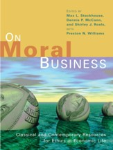 On Moral Business: Classical and Contemporary Resources for Ethics in Economic Life - eBook