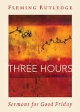 Three Hours: Sermons for Good Friday - eBook