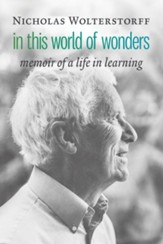 In This World of Wonders: Memoir of a Life in Learning - eBook