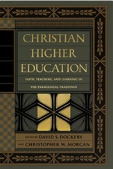 Christian Higher Education: Faith, Teaching, and Learning in the Evangelical Tradition - eBook