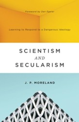 Scientism and Secularism: Learning to Respond to a Dangerous Ideology - eBook