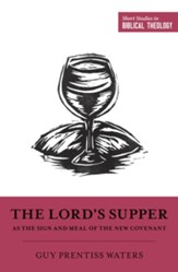 The Lord's Supper as the Sign and Meal of the New Covenant - eBook