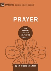 Prayer: How Praying Together Shapes the Church - eBook